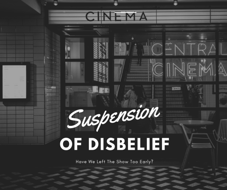 Read more about the article Suspension of Disbelief