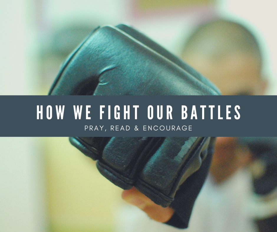 This Is How We Fight Our Battles