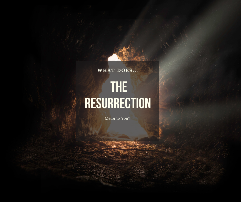 What Does the Resurrection Mean to You?