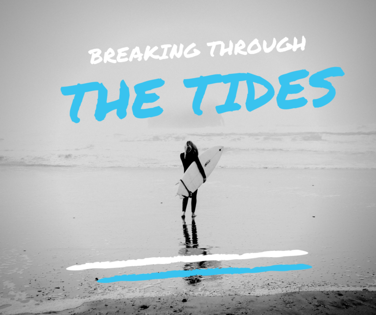 Breaking Through the Tides