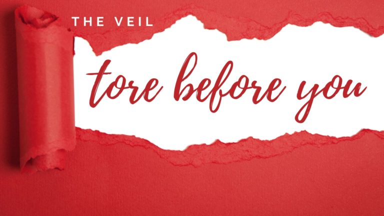 The Veil Tore Before You