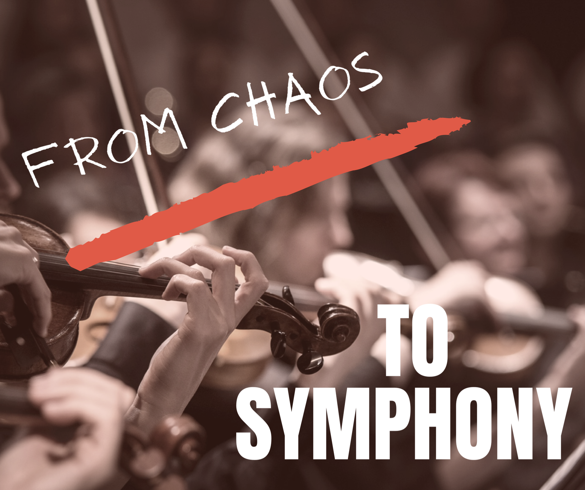 From Chaos to Symphony