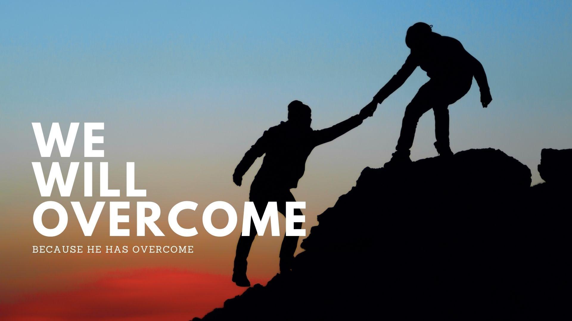 We Will Overcome