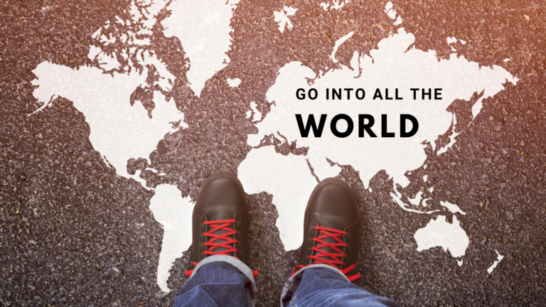 Go Into All The World…